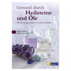 Gesund durch Heilsteine und Öle - Buch - Werner Kühni, Walther von Holst