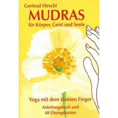 Mudras für Körper, Geist und Seele - Gertrud Hirschi