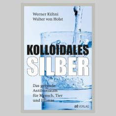 Kolloidales Silber - Werner Kühni Buch